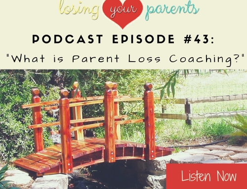 Podcast Episode #043: What is Parent Loss Coaching?