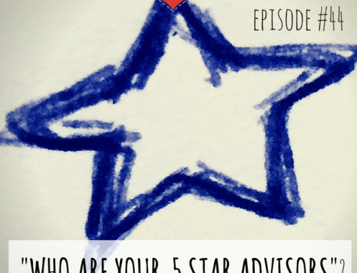 Podcast Episode #044: Who Are Your 5 Star Advisors?